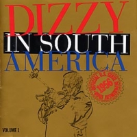 DIZZY IN SOUTH AMERICA VOLUME 1