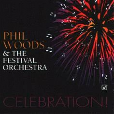 Phil Woods and the Festival Orchestra CELEBRATION!