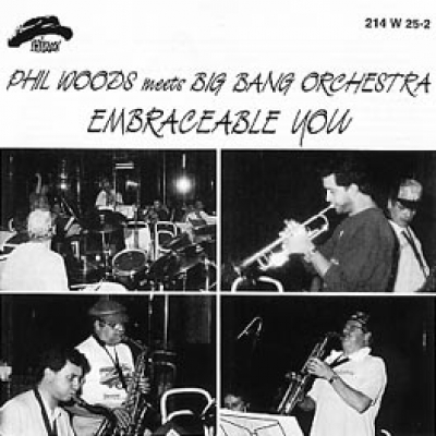 Phil Woods meets Big Bang Orchestra - EMBRACEABLE YOU