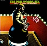 The Phil Woods Six - Live From The Showboat
