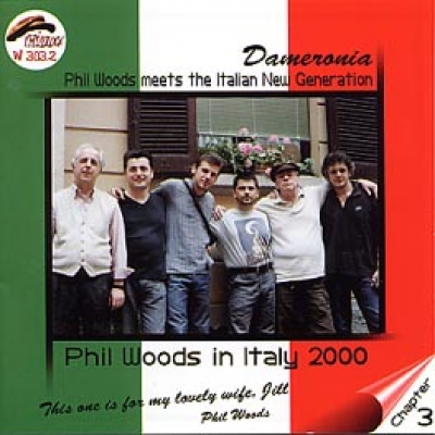PHIL WOODS IN ITALY 2000 Chapter 3 DAMERONIA (Phil Woods meet the Italian New Generation)