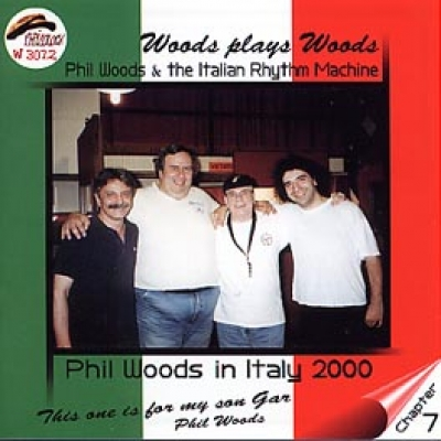 PHIL WOODS IN ITALY 2000 Chapter 7 WOODS PLAYS WOODS  (Phil Woods & the Italian Rhythm Machine)