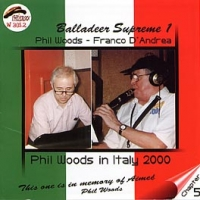 PHIL WOODS IN ITALY 2000 Chapter 5 BALLADEER SUPREME 1