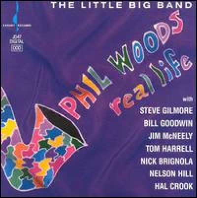 Phil Woods Little Big Band - REAL LIFE